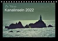 Die Welt der Kanalinseln 2022 (Tischkalender 2022 DIN A5 quer)