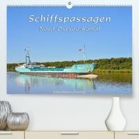 Schiffspassagen Nord-Ostsee-Kanal (Premium, hochwertiger DIN A2 Wandkalender 2022, Kunstdruck in Hochglanz)