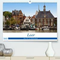 Leer - Das Tor zu Ostfriesland (Premium, hochwertiger DIN A2 Wandkalender 2022, Kunstdruck in Hochglanz)