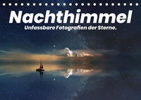 Nachthimmel - Unfassbare Fotografien der Sterne. (Tischkalender 2022 DIN A5 quer)