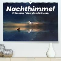 Nachthimmel - Unfassbare Fotografien der Sterne. (Premium, hochwertiger DIN A2 Wandkalender 2022, Kunstdruck in Hochglanz)