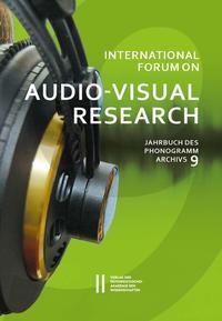 International Forum on Audio-Visual Research - Jahrbuch des Phonogrammarchivs 9