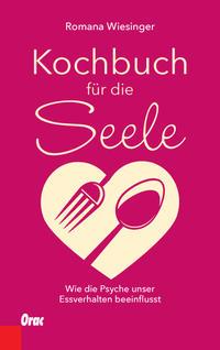 Cover: Romana Wiesinger Kochbuch für die Seele
