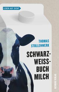 Cover: Thomas Stollenwerk Schwarzweißbuch Milch