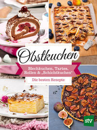 Cover: Obstkuchen Blechkuchen, Tartes, Rollen & Schichtkuchen
