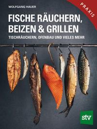 Fische räuchern, beizen & grillen