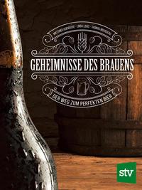 Cover: Matthieu Goemaere, Linda Louis und Thomas Mousseau Geheimnisse des Brauens - Der Weg zum perfekten Bier
