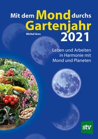 Mit dem Mond durchs Gartenjahr 2021