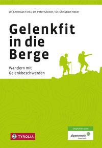 Cover: Dr. Christian Fink, Dr. Christian Hoser, Dr. Peter Gföller Gelenkfit in die Berge
