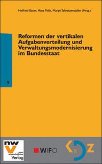 Reformen der vertikalen Aufgabenverteilung und Verwaltungsmodernisierung im Bundesstaat