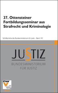 37. Ottensteiner Fortbildungsseminar aus Strafrecht und Kriminologie