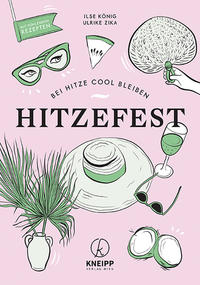 Cover: Ilse König, Ulrike Zika Hitzefest – bei Hitze cool bleiben