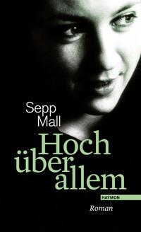 Cover: Sepp Mall Hoch über allem