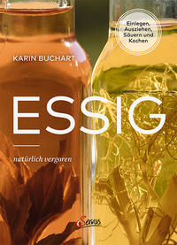 Cover: Karin Buchart Essig natürlich vergoren