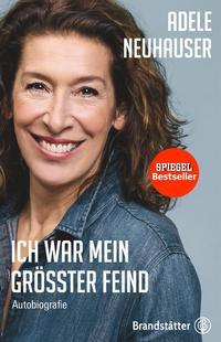 Cover: Adele Neuhauser Ich war mein größter Feind
