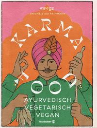 Cover: Simone & Adi Raihmann Karma Food - ayurvedisch, vegetarisch, vegan