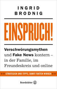 Cover: Ingrid Brodnig Einspruch! - Verschwörungsmythen und Fake News kontern - in der Familie, im Freundeskreis und online