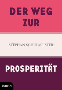 Cover: Stephan Schulmeister Der Weg zur Prosperität