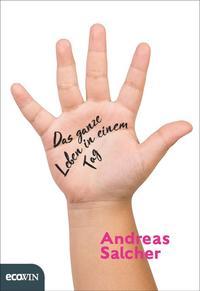 Cover: Andreas Salcher Das ganze Leben in einem Tag