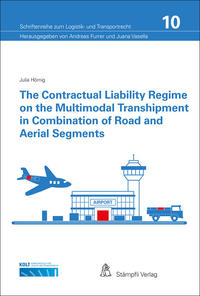 The contractual Liability Regime on the Multimodal Transhipment in Combination of Road and Aerial Segments