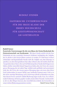 Esoterische Unterweisungen für die erste Klasse der Freien Hochschule für Geisteswissenschaft am Goetheanum 1924