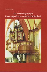 Die Arp-Schnitger-Orgel in der Ludgerikirche zu Norden (Ostfriesland)