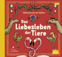Cover: Katharina von der Gahten Das Liebesleben der Tiere