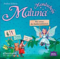 Maluna Mondschein - Wir retten die Zauberwaldschule