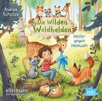 Die wilden Waldhelden - Helfer gegen Heimweh