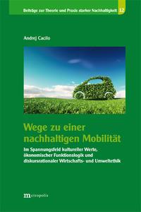 Wege zu einer nachhaltigen Mobilität