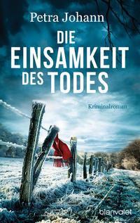 Cover: Petra Johann Die Einsamkeit des Todes