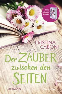 Cover: Cristina Caboni Zauber zwischen den Seiten