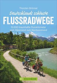 Cover: Thorsten Brönner Deutschlands schönste Flussradwege