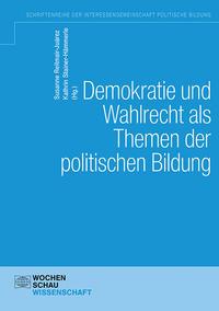 Demokratie und Wahlen als Themen der politischen Bildung