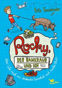 Rocky, der Bankraub und ich oder wie mich ein stinkender Turnschuh reich machte (fast!) - Band 2