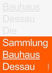 Bauhaus Dessau: Die Sammlung