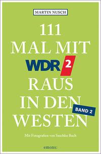 111 Mal mit WDR 2 raus in den Westen, Band 2