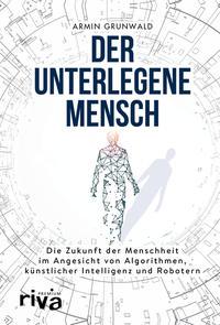 Cover: Armin Grunwald Der unterlegene Mensch