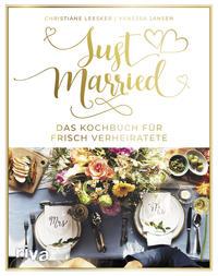 Cover: Christiane Leesker und Vanessa Jansen Just married. Das Kochbuch für frisch Verheiratete.