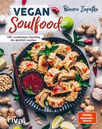 Cover: Bianca Zapatka Vegan Soulfood - 100 wunderbare Gerichte, die glücklich machen
