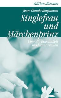 Singlefrau und Märchenprinz