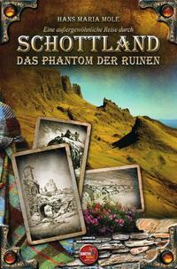 Eine außergewöhnliche Reise durch Schottland - Das Phantom der Ruinen