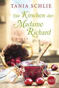 Cover: Tania Schlie Die Kirschen der Madame Richard