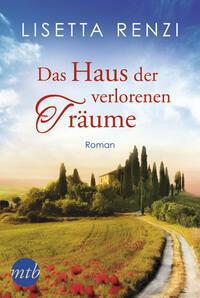 Cover: Lisetta Renzi Das Haus der verlorenen Träume