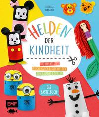 Helden der Kindheit – Das Bastelbuch