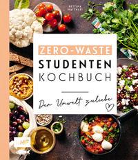 Cover: Bettina Matthaei Zero-Waste-Studentenkochbuch - der Umwelt zuliebe
