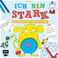 Ich bin stark – Das Mitmach-Buch für mutige Kids ab 6 Jahren