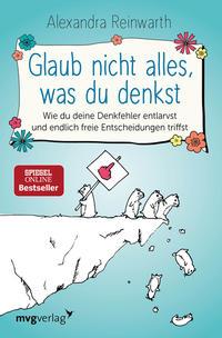 Cover: Alexandra Reinwarth Glaub nicht alles, was du denkst