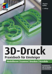 Cover: Thomas Kaffka 3D-Druck - Praxisbuch für Einsteiger