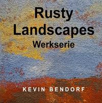 Rusty Landscapes - Werkserie -
